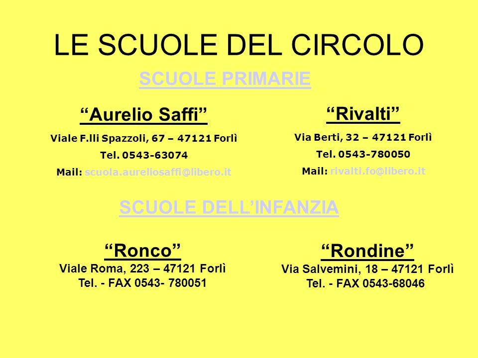 LE SCUOLE DEL CIRCOLO SCUOLE PRIMARIE Aurelio Saffi Rivalti