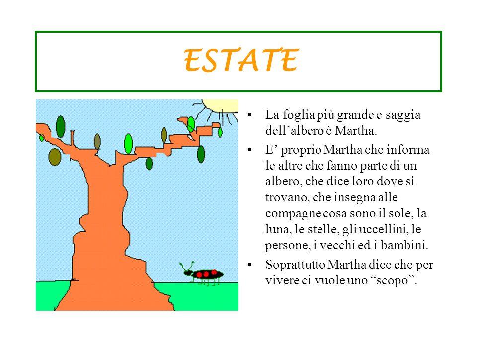 ESTATE La foglia più grande e saggia dell'albero è Martha.
