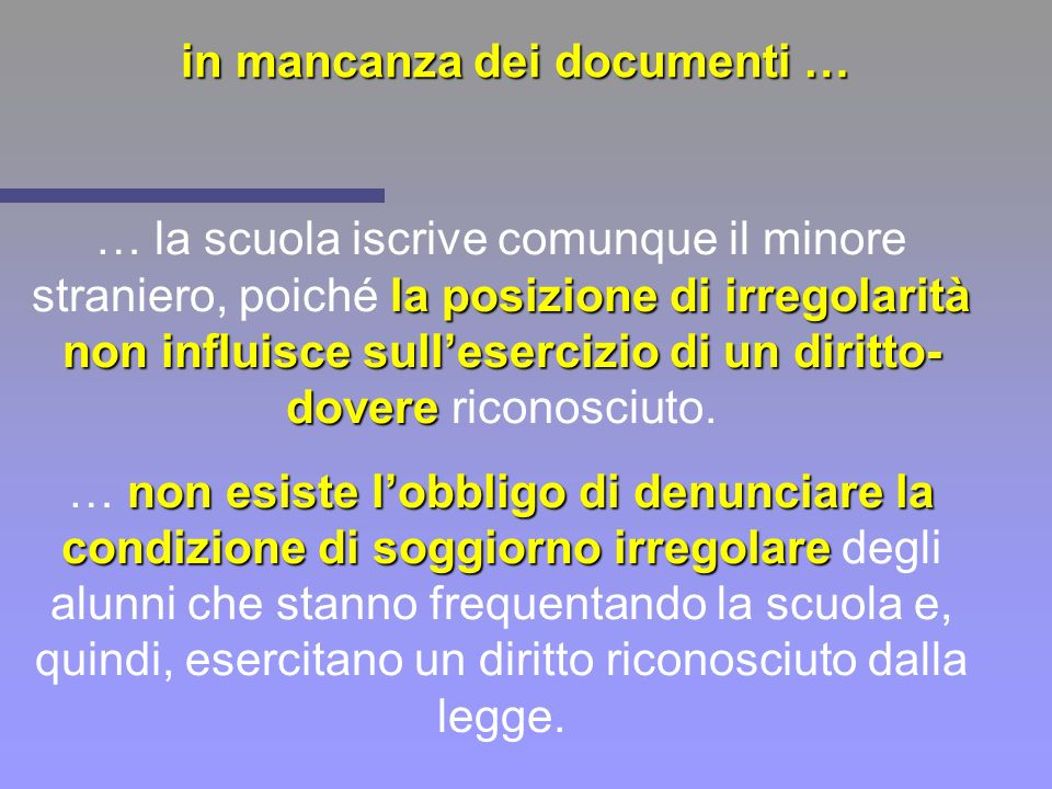 in mancanza dei documenti …