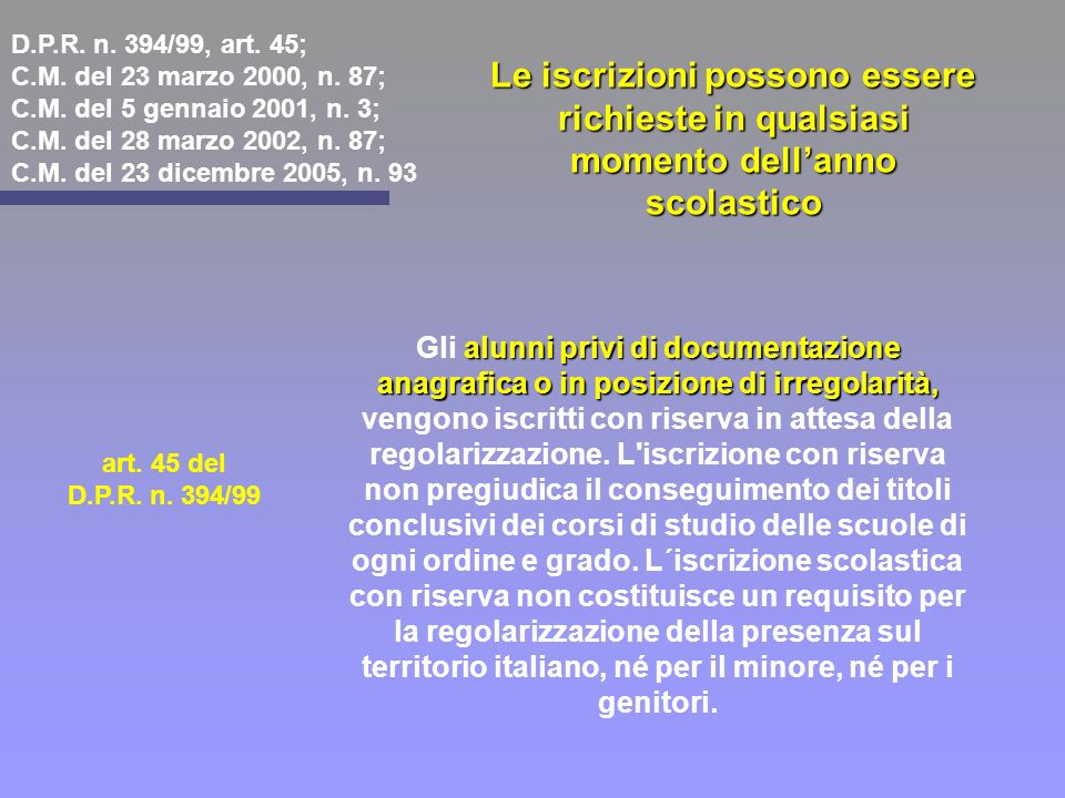 D. P. R. n. 394/99, art. 45; C. M. del 23 marzo 2000, n. 87; C. M