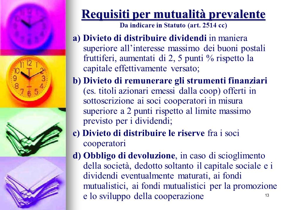 Requisiti per mutualità prevalente Da indicare in Statuto (art
