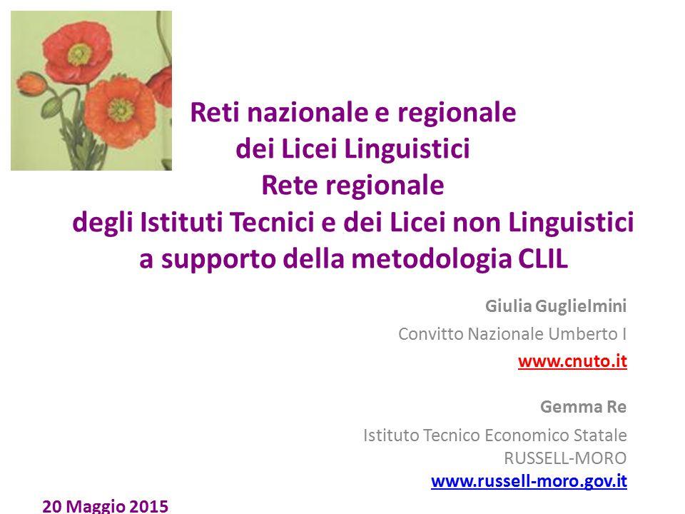 Reti nazionale e regionale dei Licei Linguistici Rete regionale degli Istituti Tecnici e dei Licei non Linguistici a supporto della metodologia CLIL