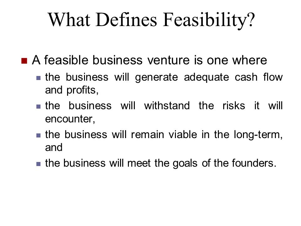 What Defines Feasibility