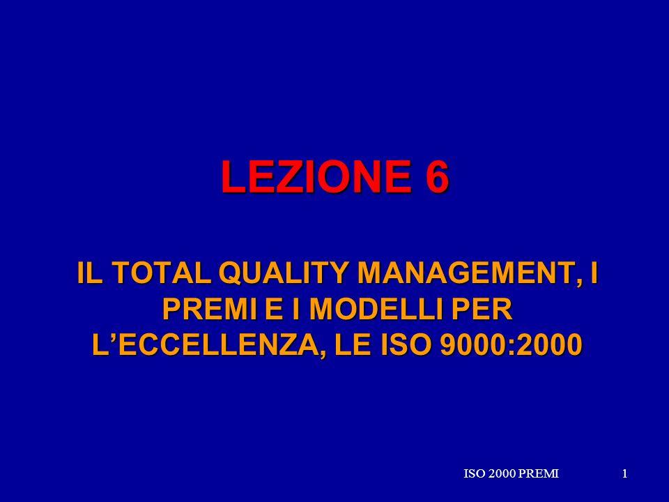 LEZIONE 6IL TOTAL QUALITY MANAGEMENT, I PREMI E I MODELLI PER L'ECCELLENZA, LE ISO 9000:2000.