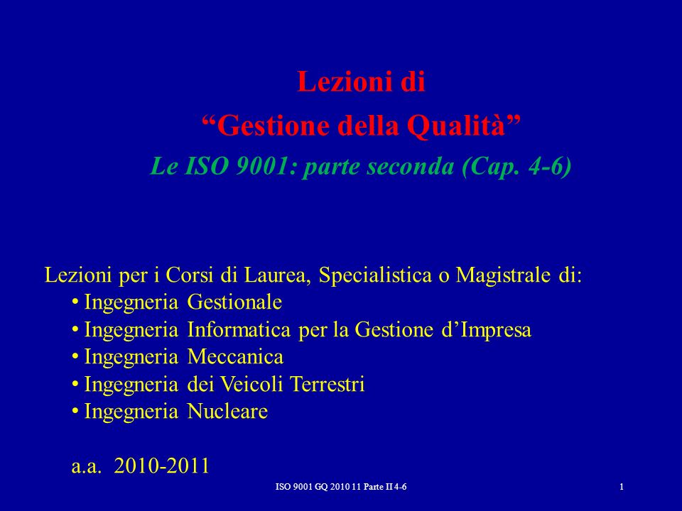 Gestione della Qualità Le ISO 9001: parte seconda (Cap. 4-6)