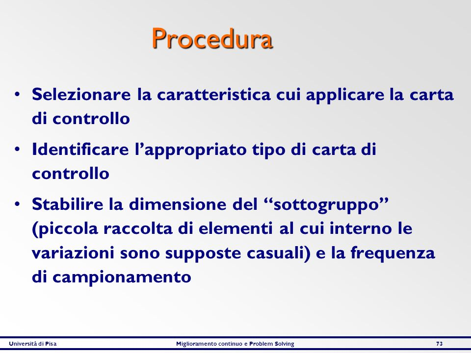 Procedura Selezionare la caratteristica cui applicare la carta di controllo. Identificare l'appropriato tipo di carta di controllo.