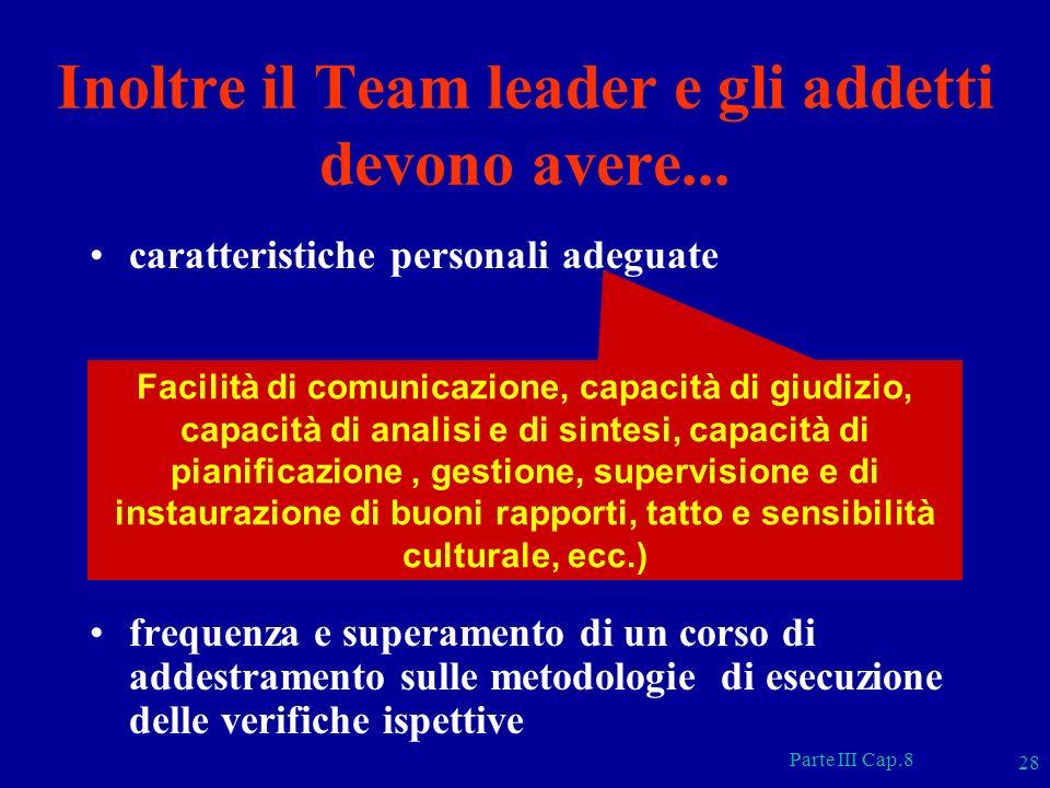 Inoltre il Team leader e gli addetti devono avere...