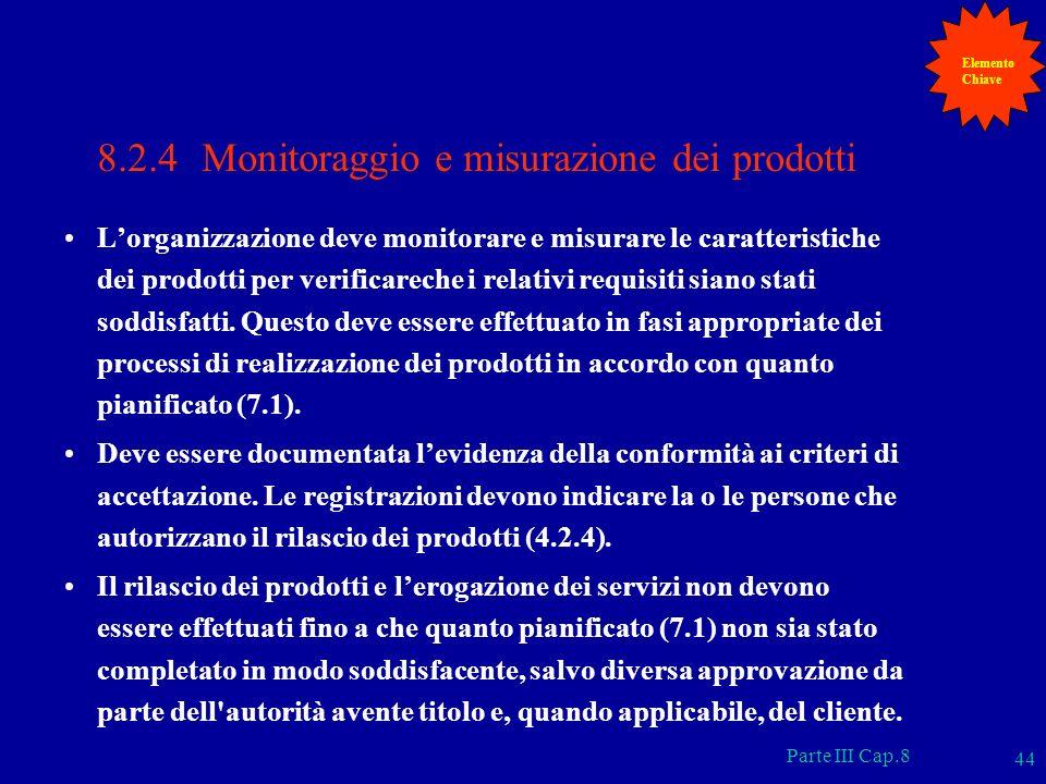 8.2.4 Monitoraggio e misurazione dei prodotti
