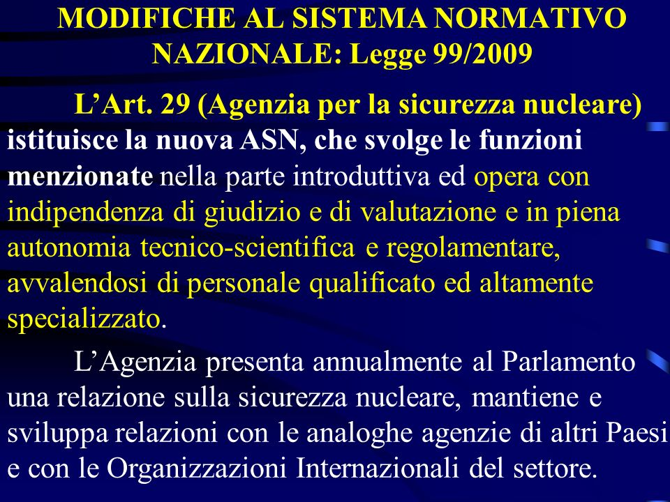 MODIFICHE AL SISTEMA NORMATIVO NAZIONALE: Legge 99/2009