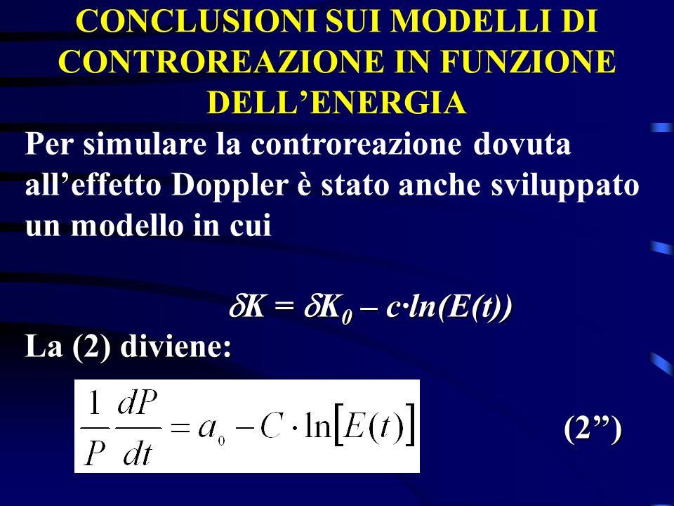 CONCLUSIONI SUI MODELLI DI CONTROREAZIONE IN FUNZIONE DELL'ENERGIA