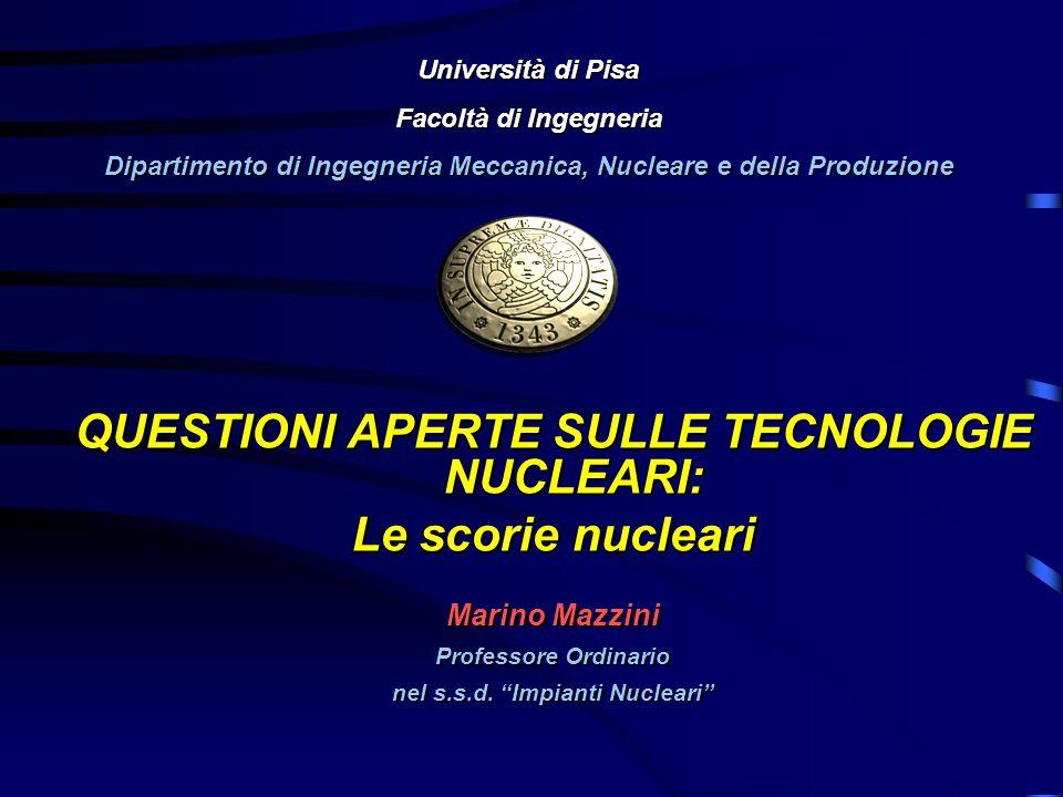 QUESTIONI APERTE SULLE TECNOLOGIE NUCLEARI: Le scorie nucleari