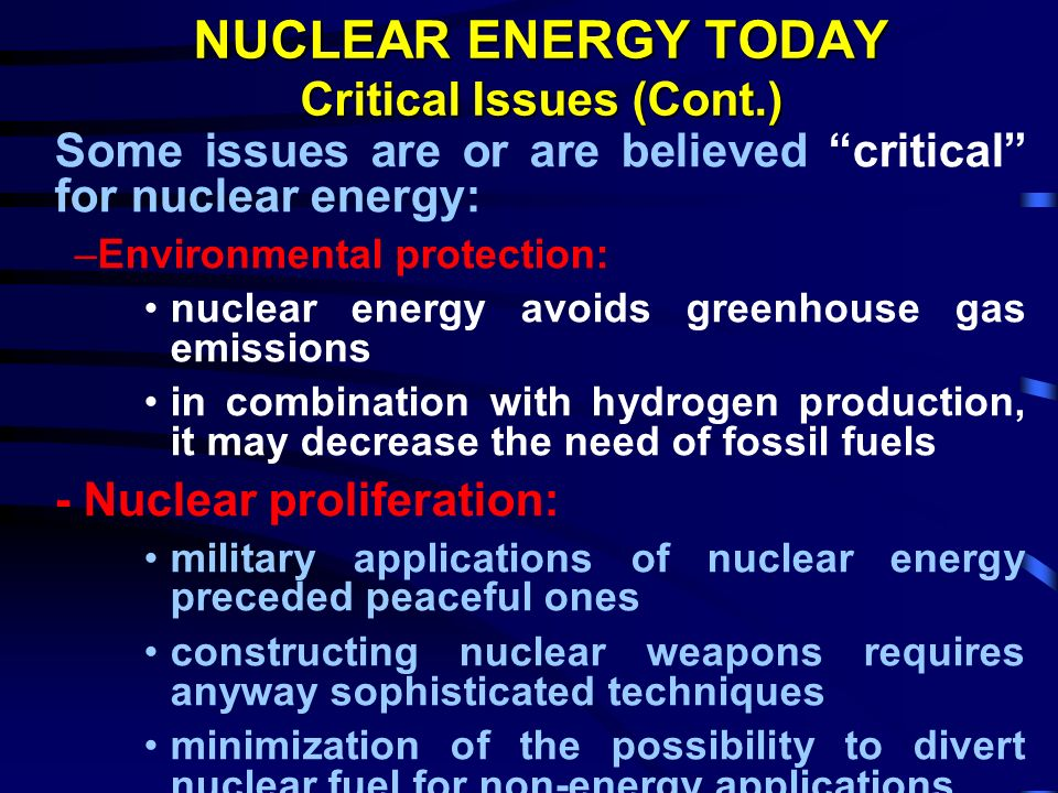 NUCLEAR ENERGY TODAY Critical Issues (Cont.)
