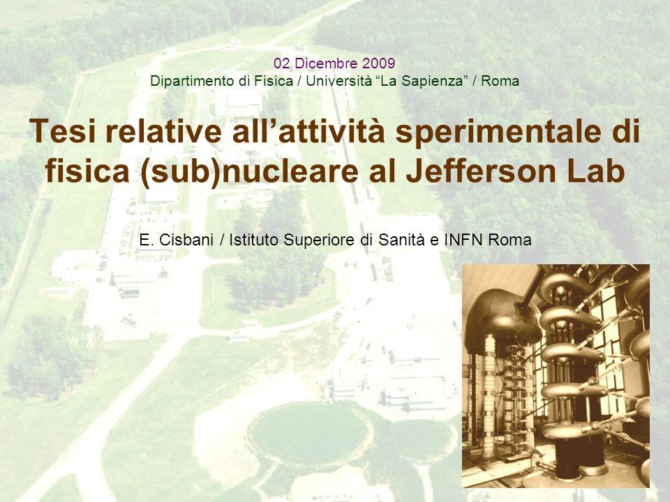 E. Cisbani / Istituto Superiore di Sanità e INFN Roma