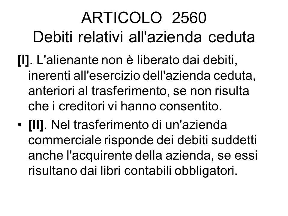 ARTICOLO 2560 Debiti relativi all azienda ceduta