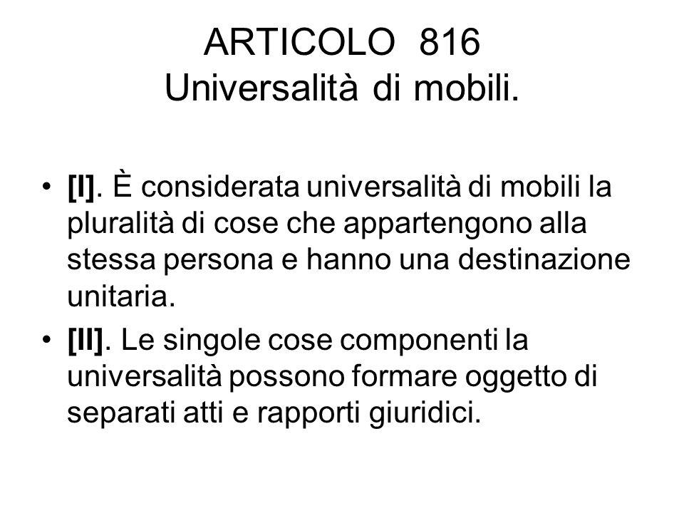 ARTICOLO 816 Universalità di mobili.
