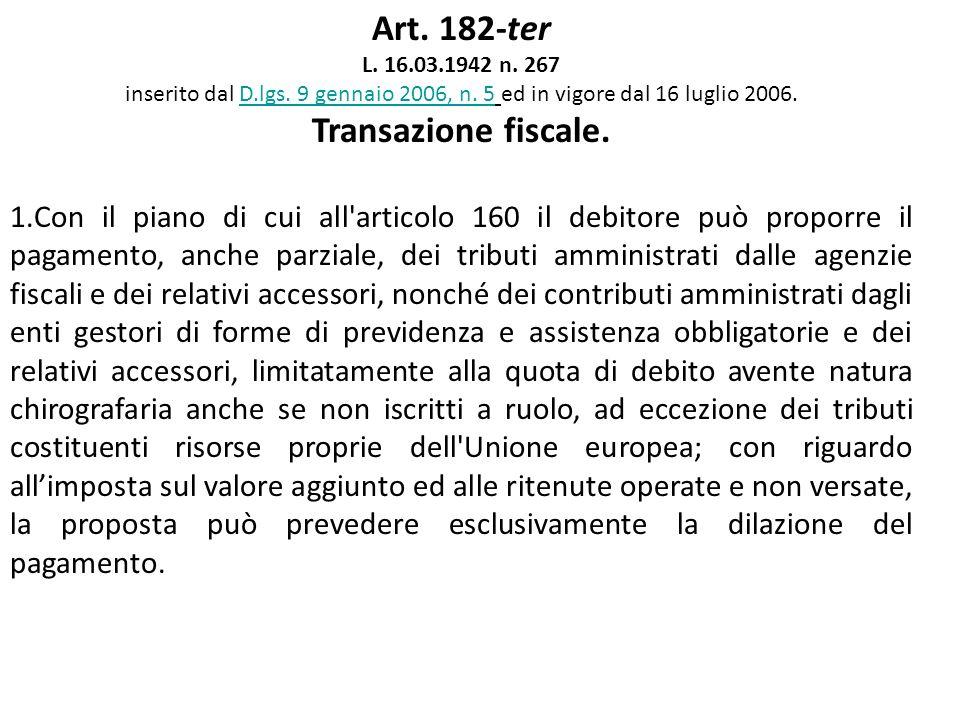 Art. 182-ter Transazione fiscale.