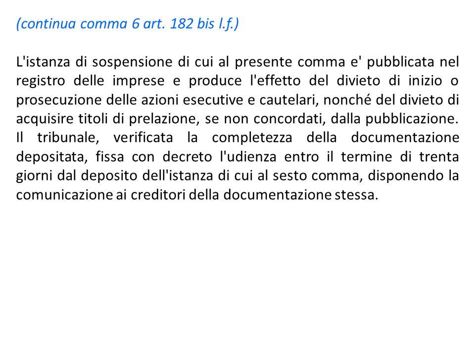 (continua comma 6 art. 182 bis l.f.)