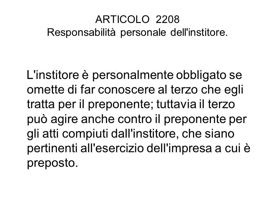 ARTICOLO 2208 Responsabilità personale dell institore.