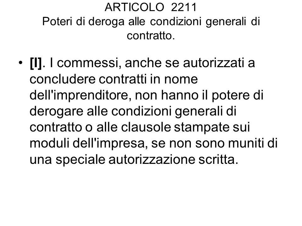 ARTICOLO 2211 Poteri di deroga alle condizioni generali di contratto.
