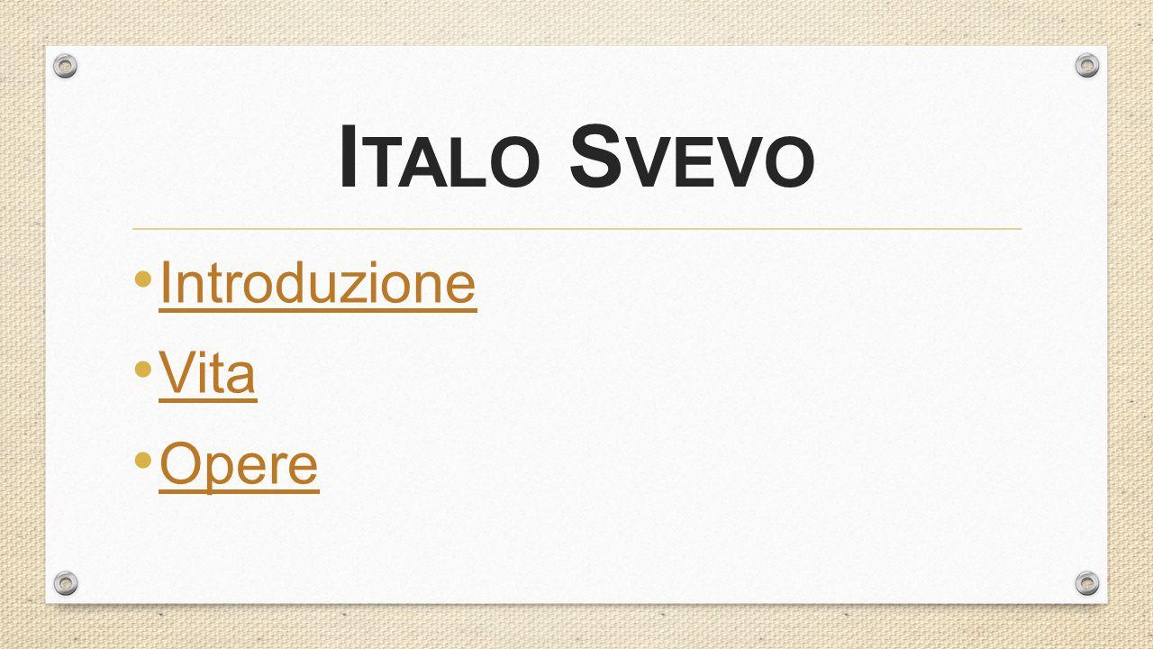 Italo Svevo Introduzione Vita Opere