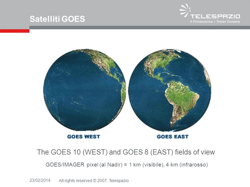 Satelliti GOES The GOES 10 (WEST) and GOES 8 (EAST) fields of view
