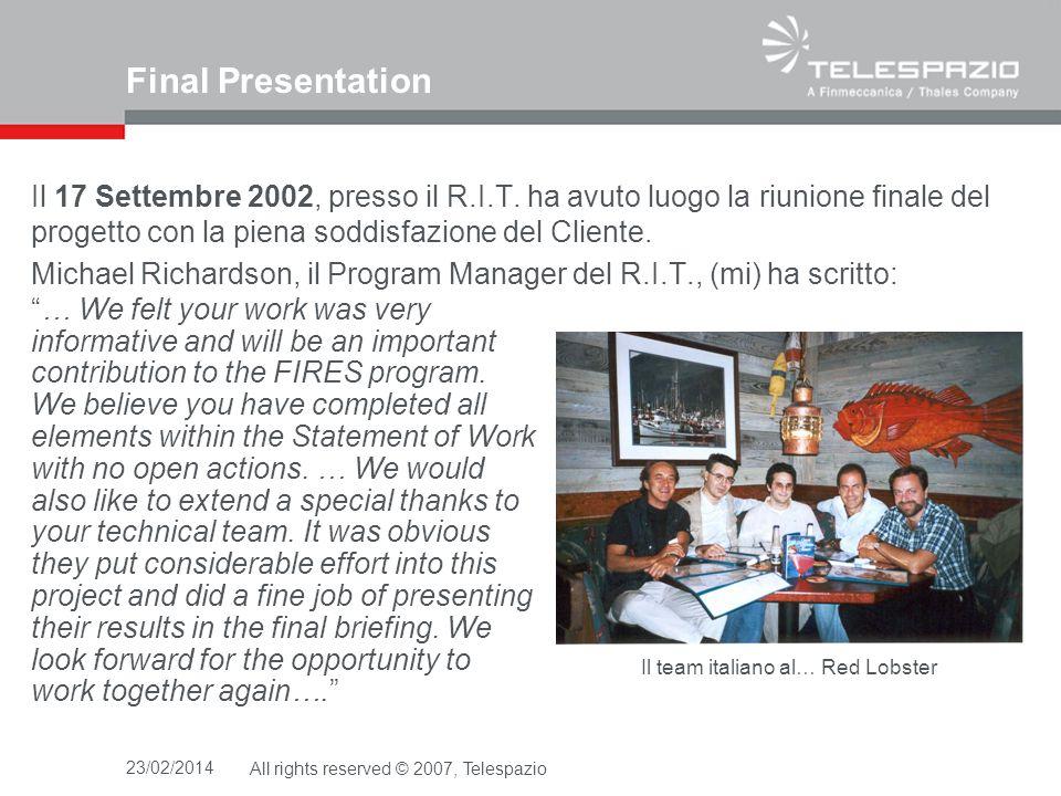 Final Presentation Il 17 Settembre 2002, presso il R.I.T. ha avuto luogo la riunione finale del progetto con la piena soddisfazione del Cliente.