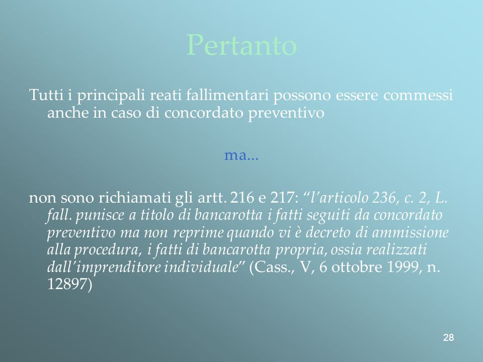 Pertanto Tutti i principali reati fallimentari possono essere commessi anche in caso di concordato preventivo.