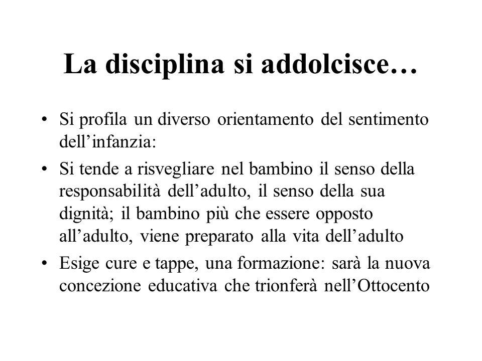 La disciplina si addolcisce…