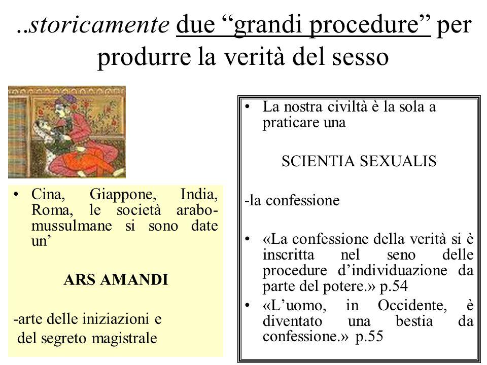..storicamente due grandi procedure per produrre la verità del sesso