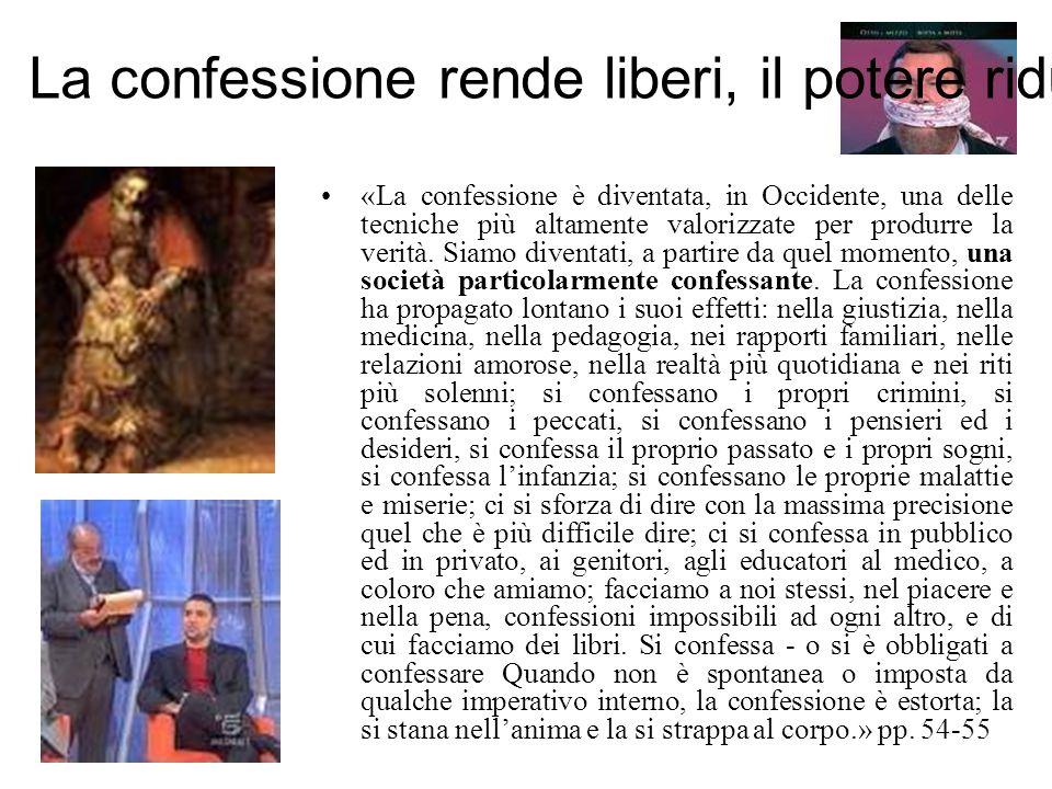 La confessione rende liberi, il potere riduce al silenzio