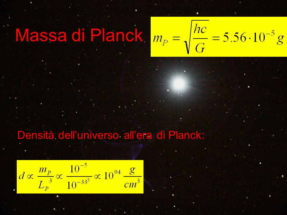 Massa di Planck Densità dell'universo all'era di Planck: