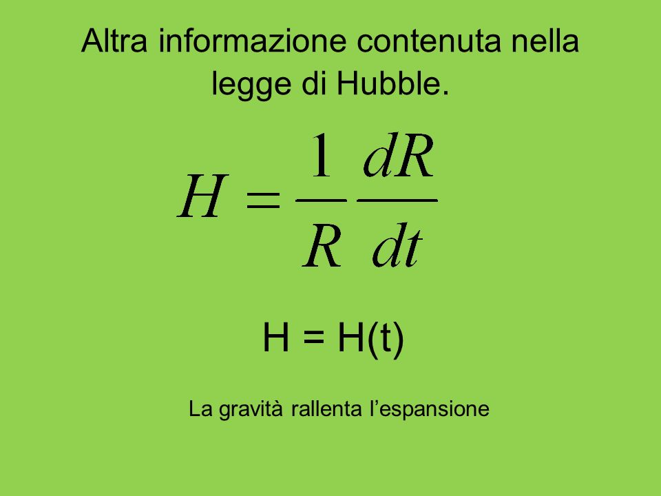 Altra informazione contenuta nella legge di Hubble.
