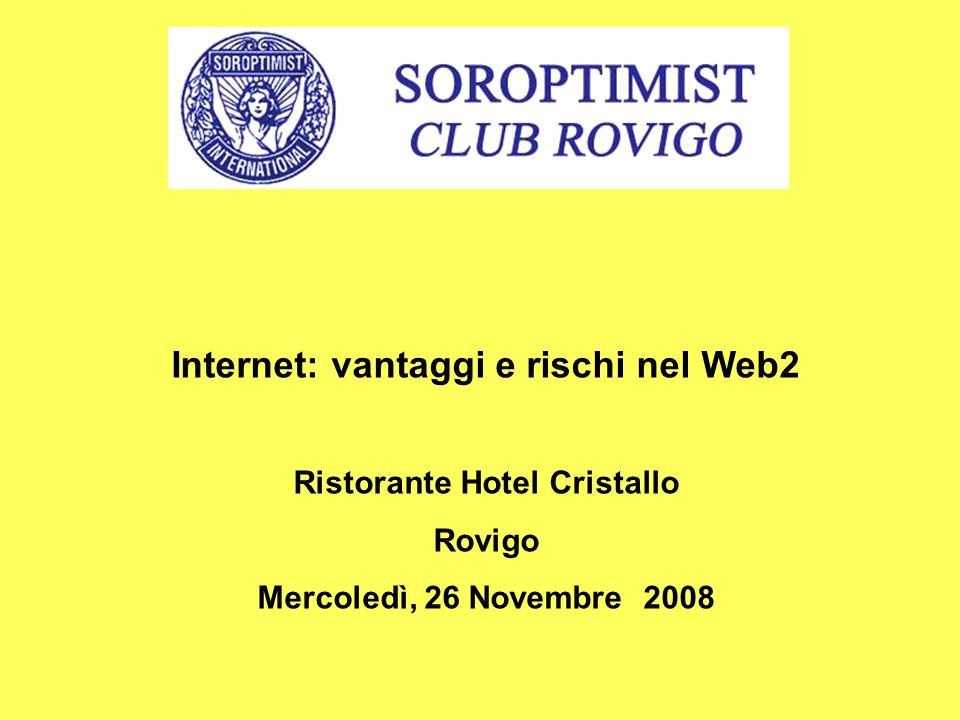 Internet: vantaggi e rischi nel Web2 Ristorante Hotel Cristallo
