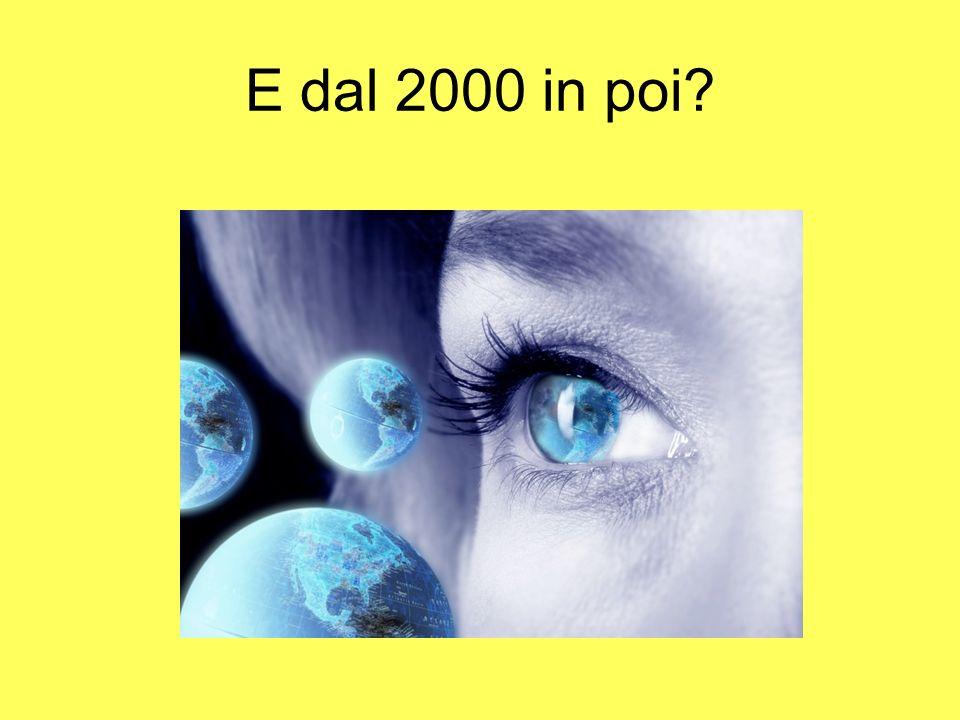 E dal 2000 in poi
