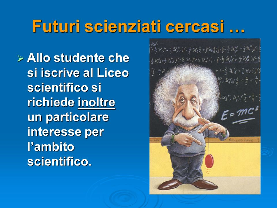 Futuri scienziati cercasi …