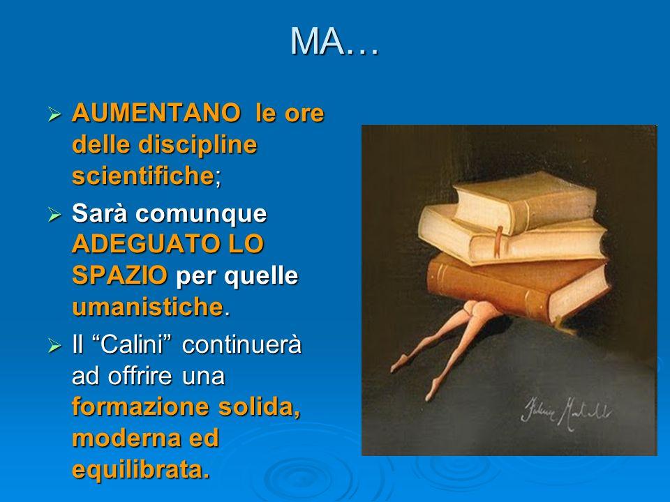 MA… AUMENTANO le ore delle discipline scientifiche;
