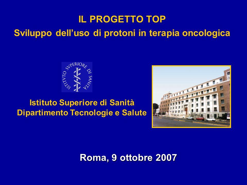 IL PROGETTO TOP Sviluppo dell'uso di protoni in terapia oncologica