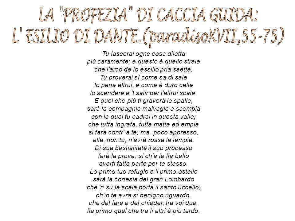LA PROFEZIA DI CACCIA GUIDA: L ESILIO DI DANTE.(paradisoXVII,55-75)
