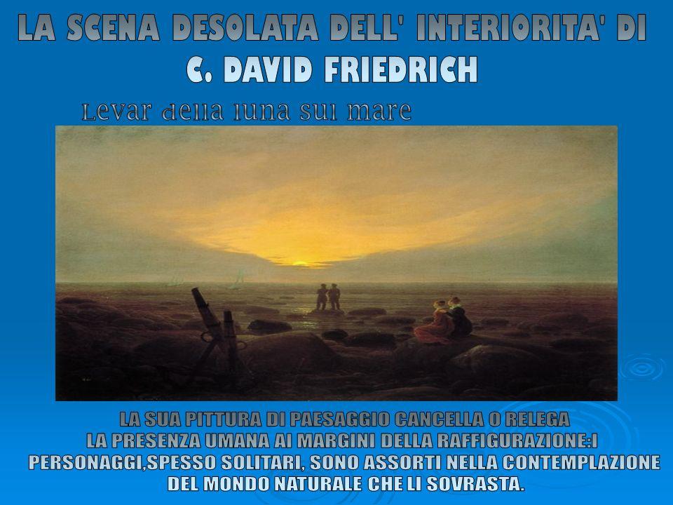 LA SCENA DESOLATA DELL INTERIORITA DI C. DAVID FRIEDRICH