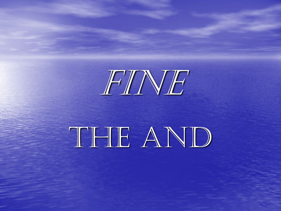 Fine The and