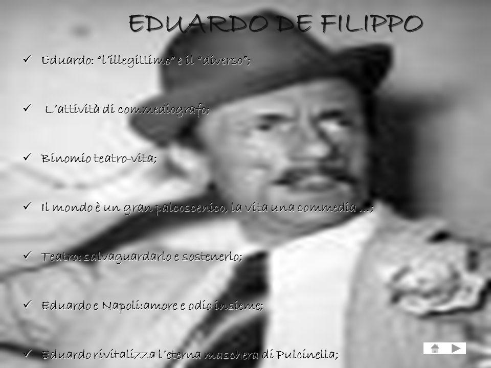 EDUARDO DE FILIPPO Eduardo: l'illegittimo e il diverso ;