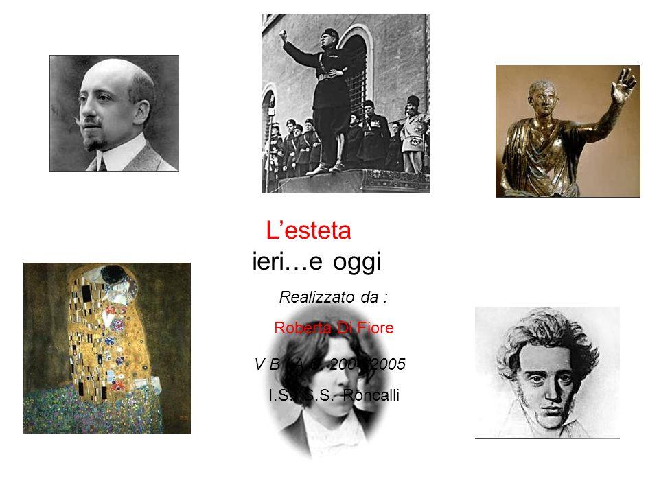 L'esteta ieri…e oggi Realizzato da : Roberta Di Fiore