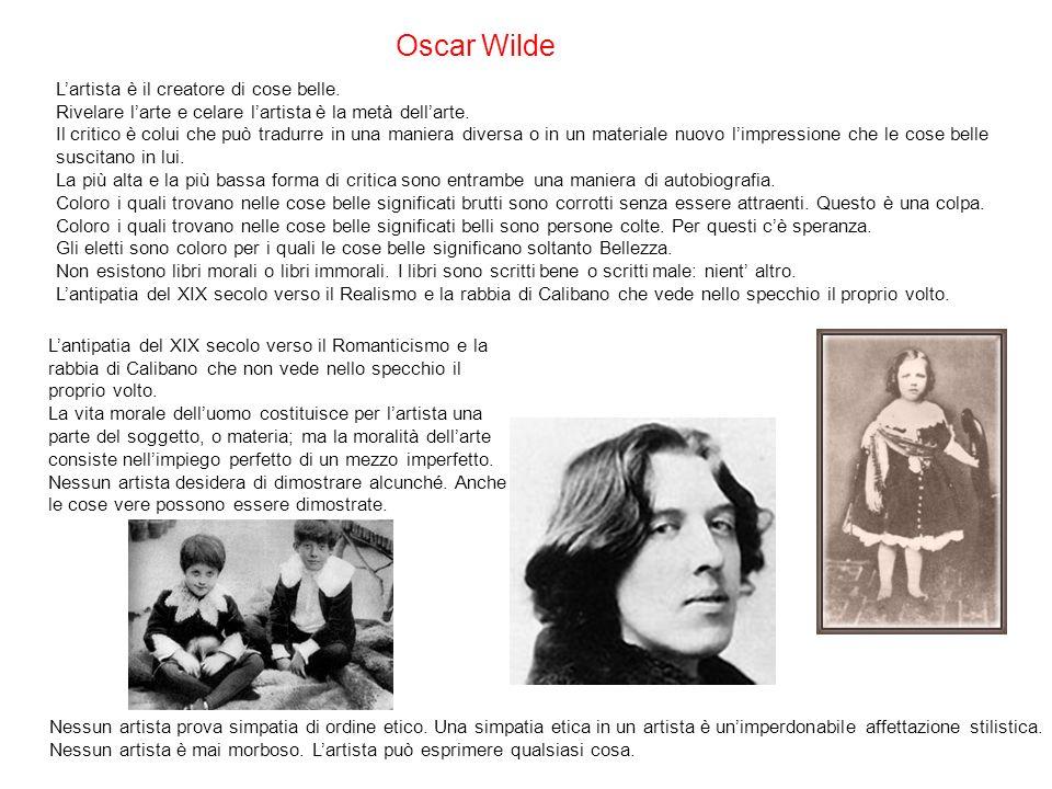 Oscar Wilde L'artista è il creatore di cose belle.