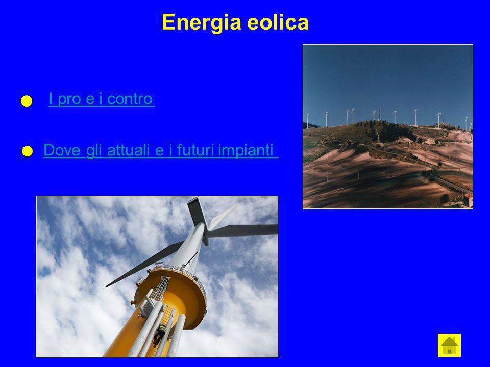 Energia eolica I pro e i contro Dove gli attuali e i futuri impianti