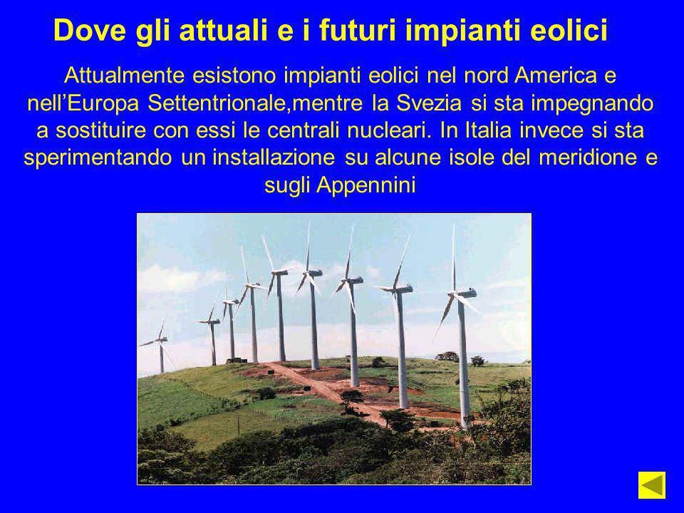 Dove gli attuali e i futuri impianti eolici