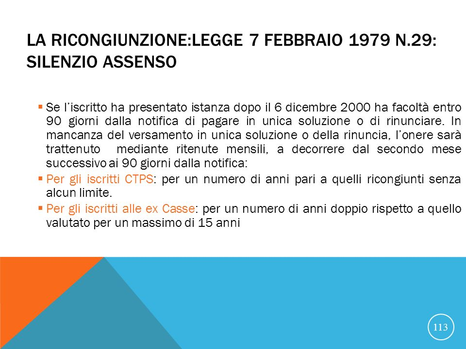 La ricongiunzione:Legge 7 febbraio 1979 n.29: silenzio assenso
