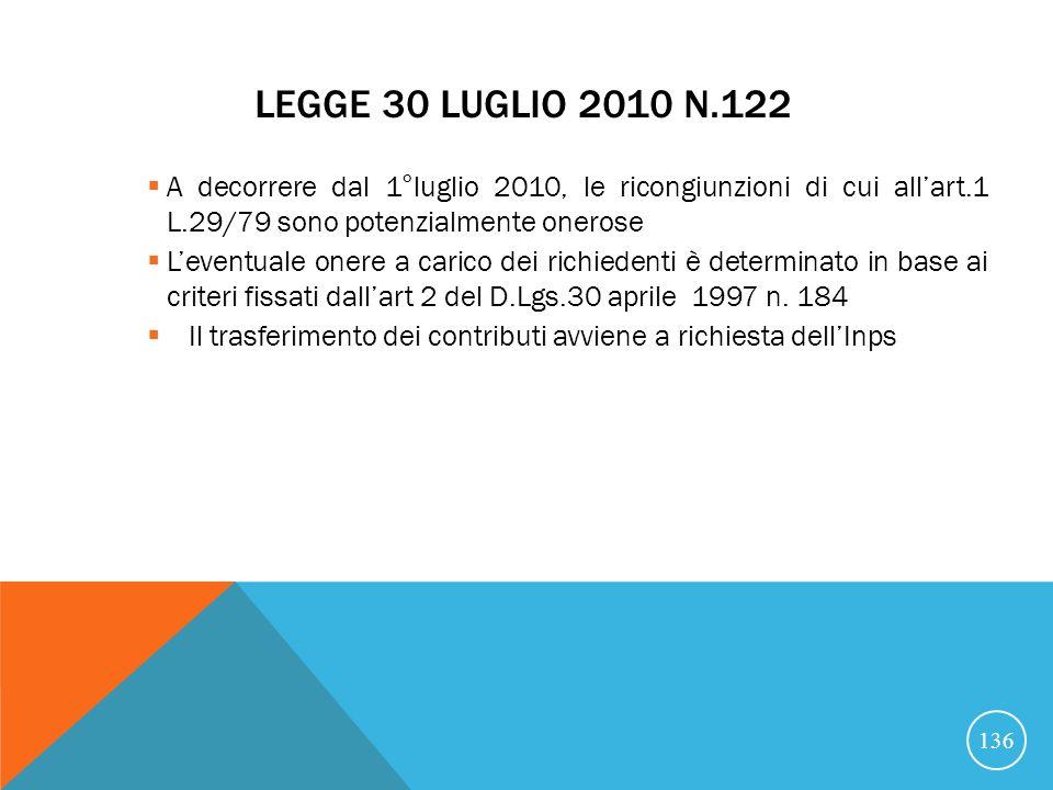 Legge 30 luglio 2010 n.122 A decorrere dal 1°luglio 2010, le ricongiunzioni di cui all'art.1 L.29/79 sono potenzialmente onerose.