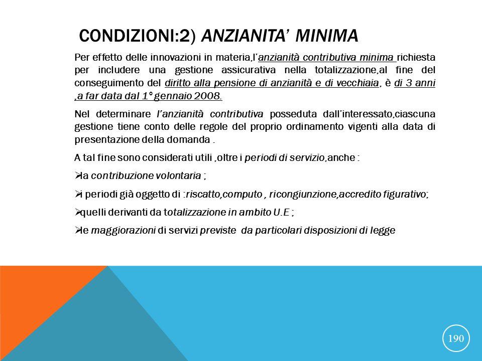 CONDIZIONI:2) ANZIANITA' MINIMA