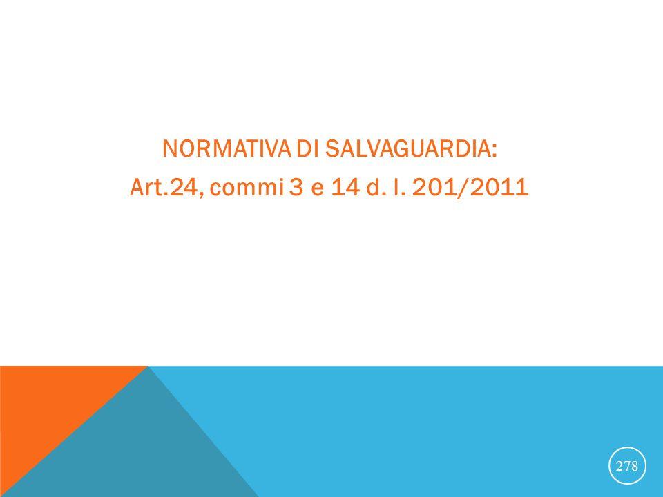 NORMATIVA DI SALVAGUARDIA: Art.24, commi 3 e 14 d. l. 201/2011