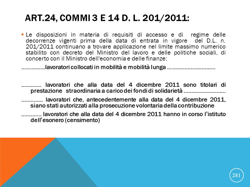 Art.24, commi 3 e 14 d. l. 201/2011: